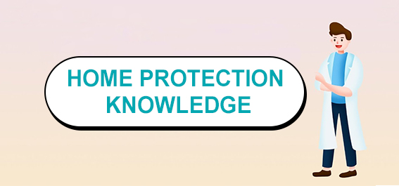 Home Protection Knowledge