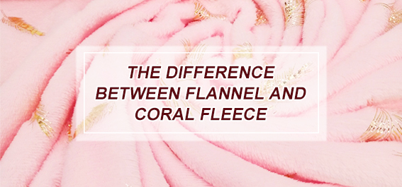 What is the difference between flannel and coral fleece?